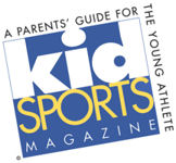 kid SPORTS Magazine - A Parents' Guide for The Young Athlete